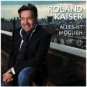 Roland Kaiser - neue CD Alles ist möglich